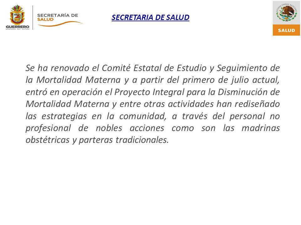 SECRETARIA DE SALUD Se ha renovado el Comité Estatal de Estudio y Seguimiento de la Mortalidad Materna y a partir del primero de julio actual, entró e