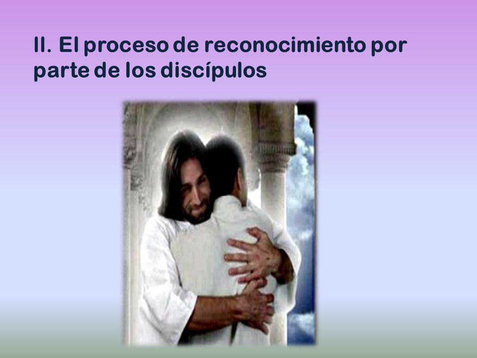 II. El proceso de reconocimiento por parte de los discípulos