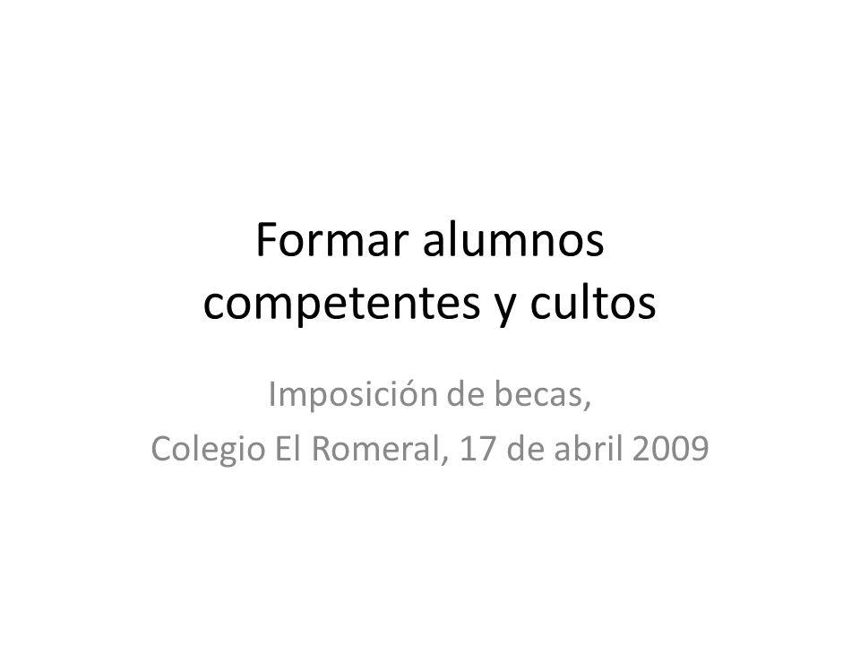 Formar alumnos competentes y cultos Imposición de becas, Colegio El Romeral, 17 de abril 2009