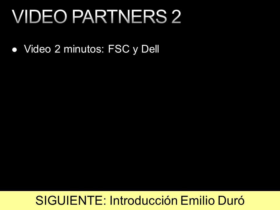 Video 2 minutos: FSC y Dell SIGUIENTE: Introducción Emilio Duró