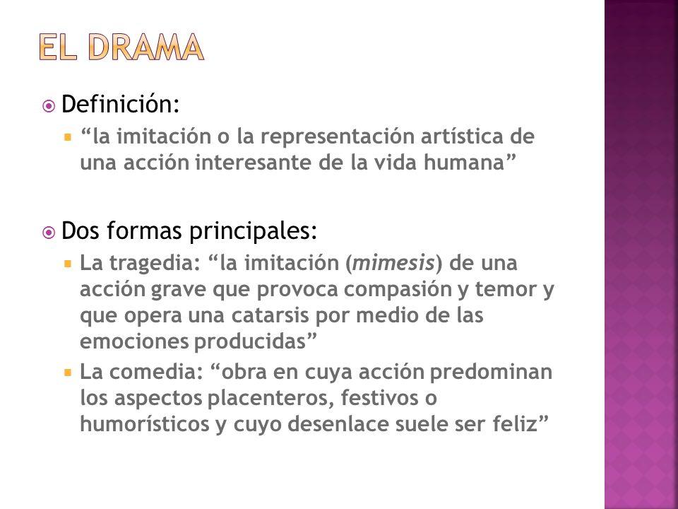 Definición: la imitación o la representación artística de una acción interesante de la vida humana Dos formas principales: La tragedia: la imitación (
