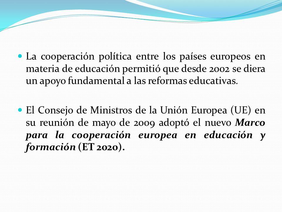 La cooperación política entre los países europeos en materia de educación permitió que desde 2002 se diera un apoyo fundamental a las reformas educati