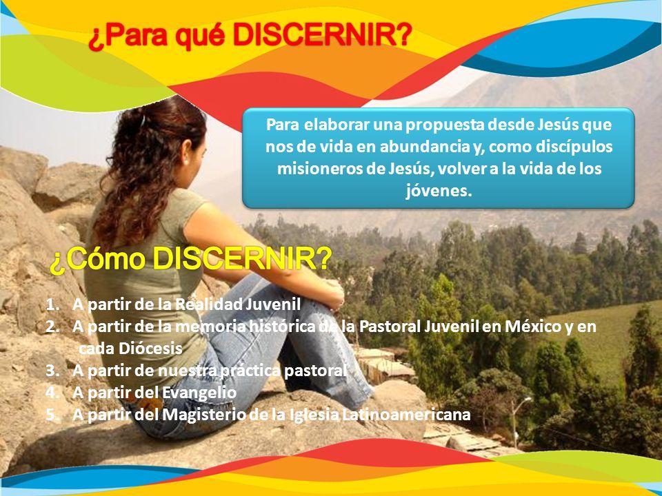 Para elaborar una propuesta desde Jesús que nos de vida en abundancia y, como discípulos misioneros de Jesús, volver a la vida de los jóvenes. 1. A pa