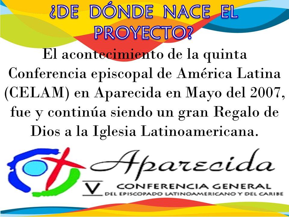 El acontecimiento de la quinta Conferencia episcopal de América Latina (CELAM) en Aparecida en Mayo del 2007, fue y continúa siendo un gran Regalo de