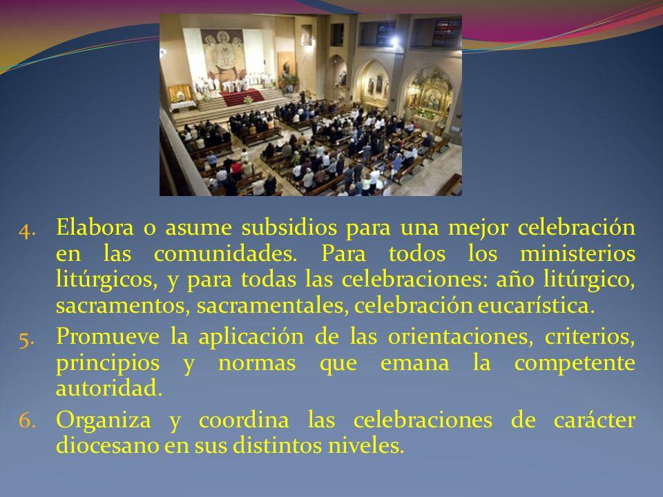 4.Elabora o asume subsidios para una mejor celebración en las comunidades.