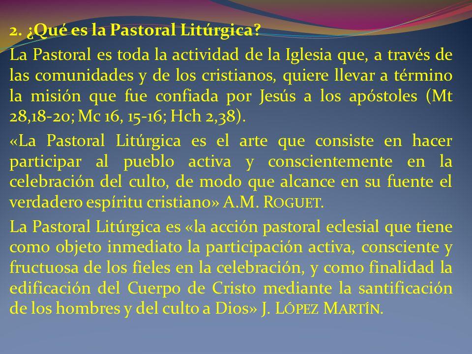 2.¿Qué es la Pastoral Litúrgica.