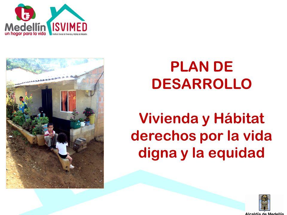 PLAN DE DESARROLLO Vivienda y Hábitat derechos por la vida digna y la equidad