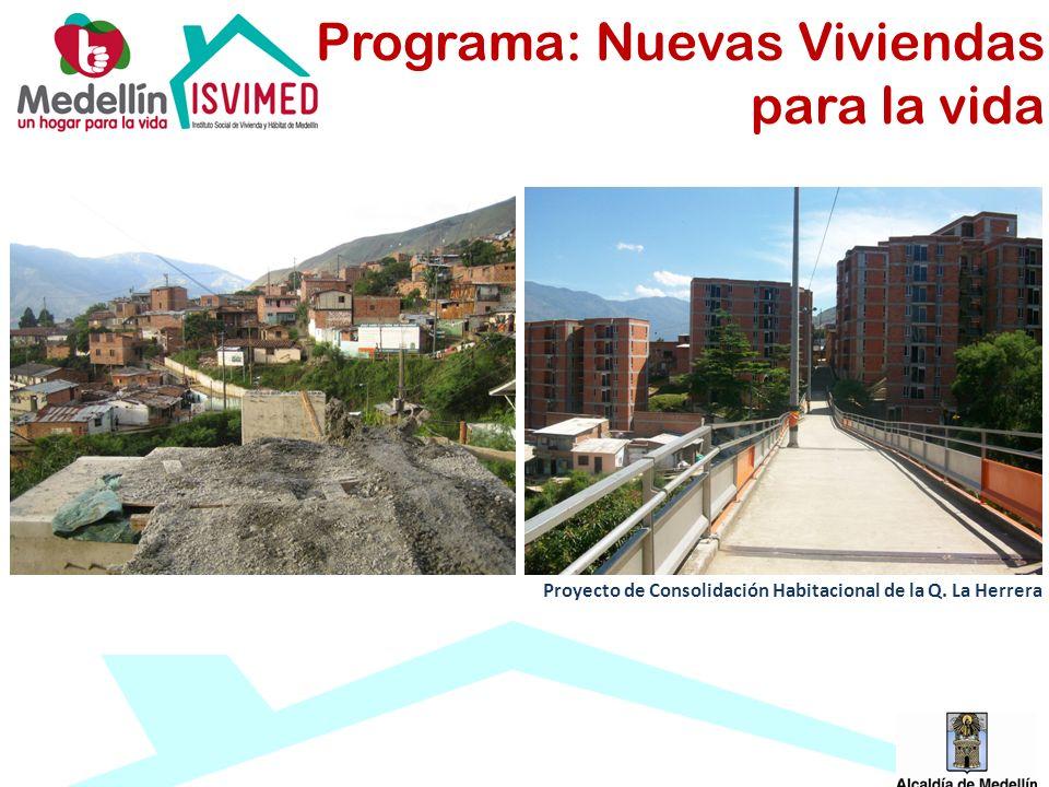 Proyecto de Consolidación Habitacional de la Q. La Herrera Programa: Nuevas Viviendas para la vida