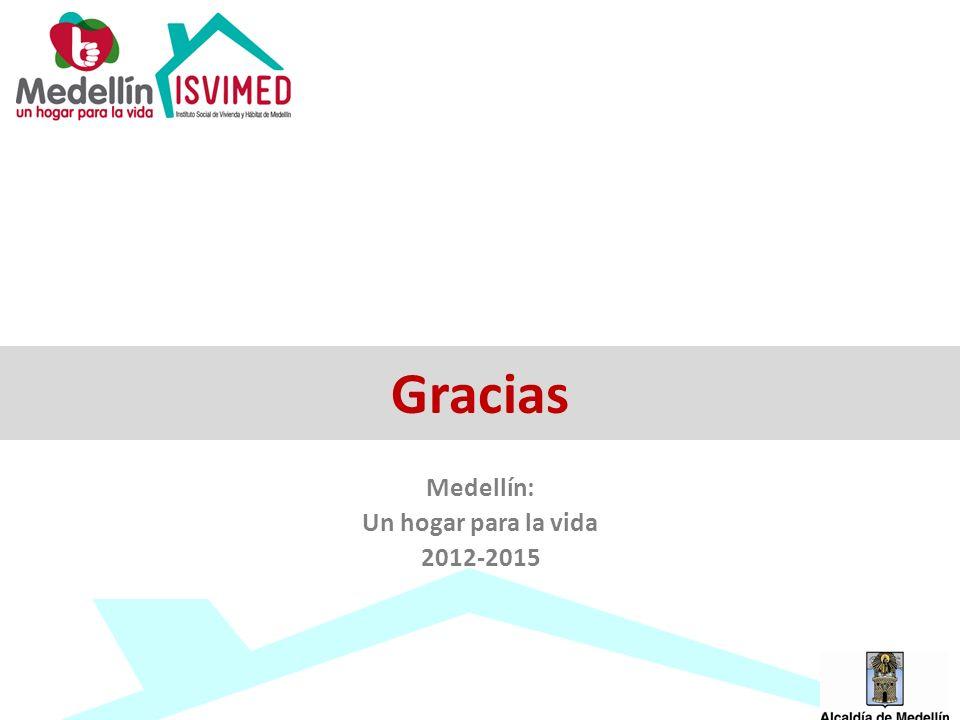 Gracias Medellín: Un hogar para la vida 2012-2015