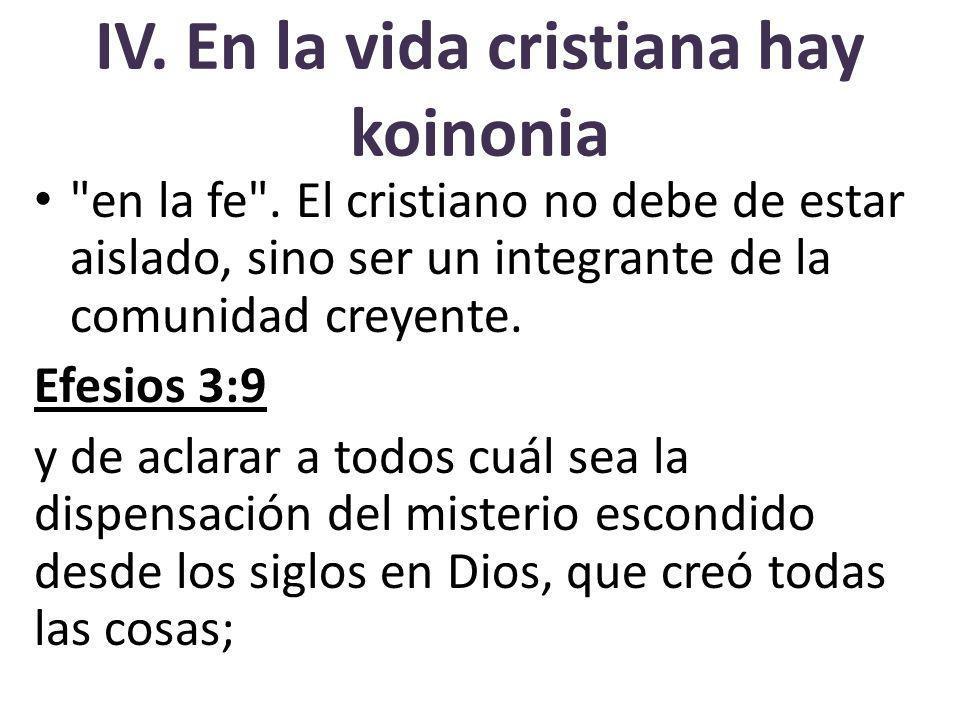 IV.En la vida cristiana hay koinonia en la fe .
