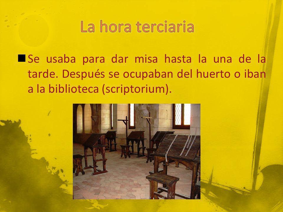 Se usaba para dar misa hasta la una de la tarde. Después se ocupaban del huerto o iban a la biblioteca (scriptorium).