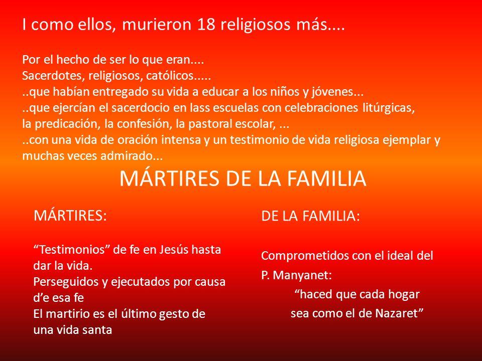 MÁRTIRES: Testimonios de fe en Jesús hasta dar la vida.
