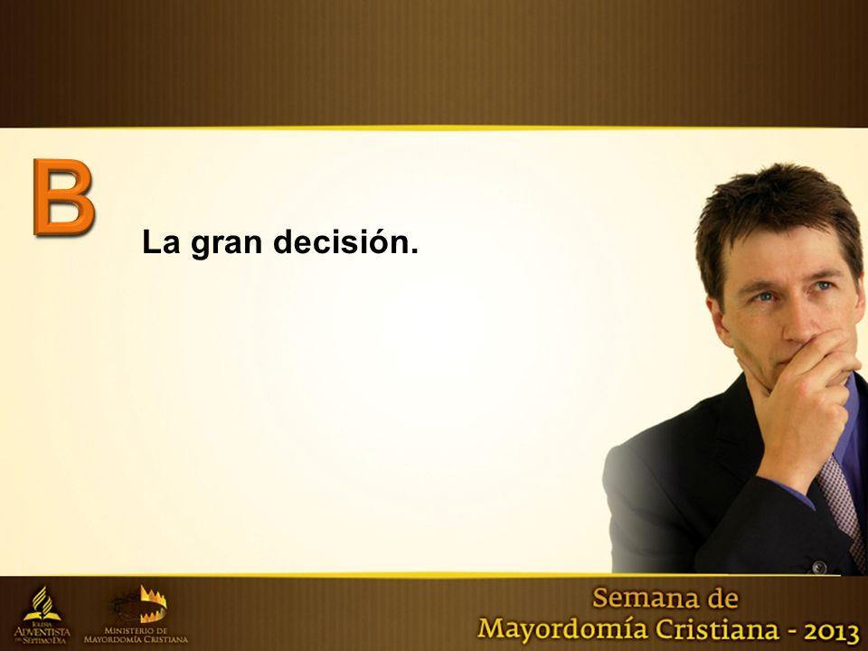 La gran decisión.