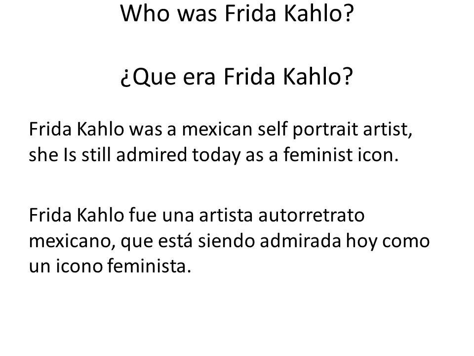 Her early life: los primeros años de su vida: Frida Kahlo was born on July sixth of 1907 in Coyocoán, Mexico city, Mexico.