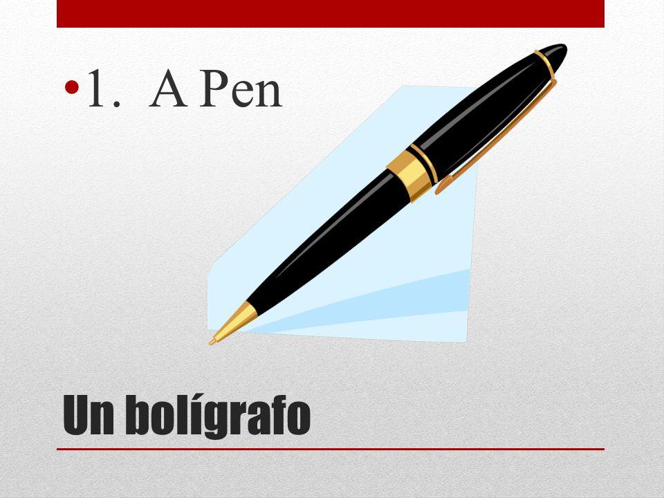 Un bolígrafo 1. A Pen