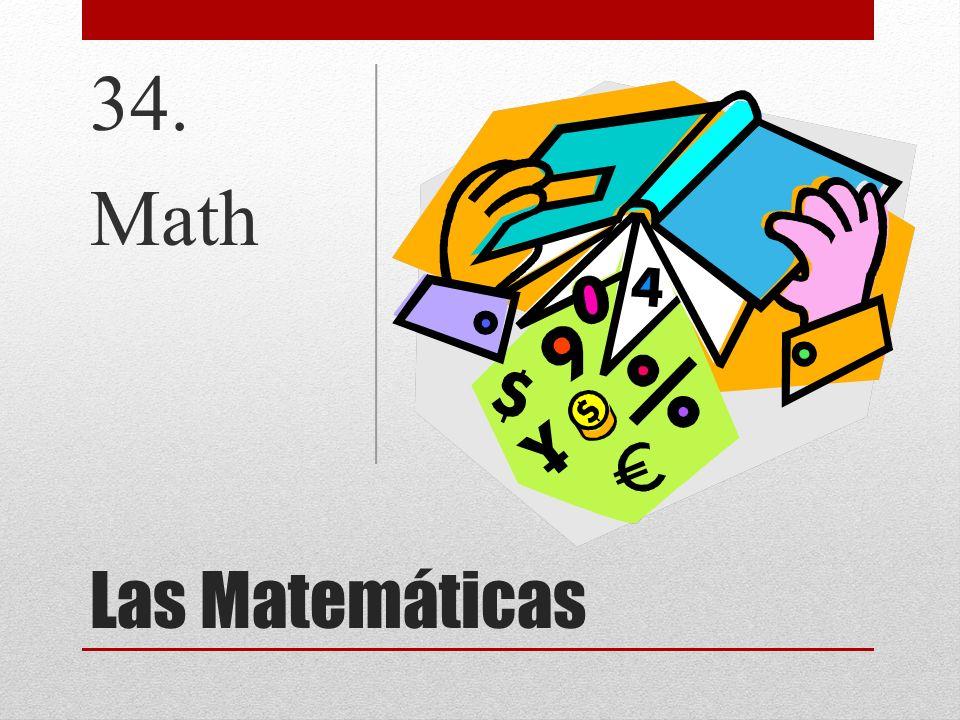 Las Matemáticas 34. Math