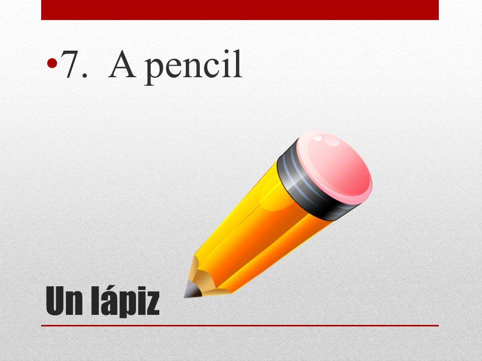 Unos lápices 8. some pencils