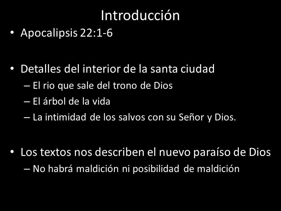 Introducción Apocalipsis 22:1-6 Detalles del interior de la santa ciudad – El rio que sale del trono de Dios – El árbol de la vida – La intimidad de l