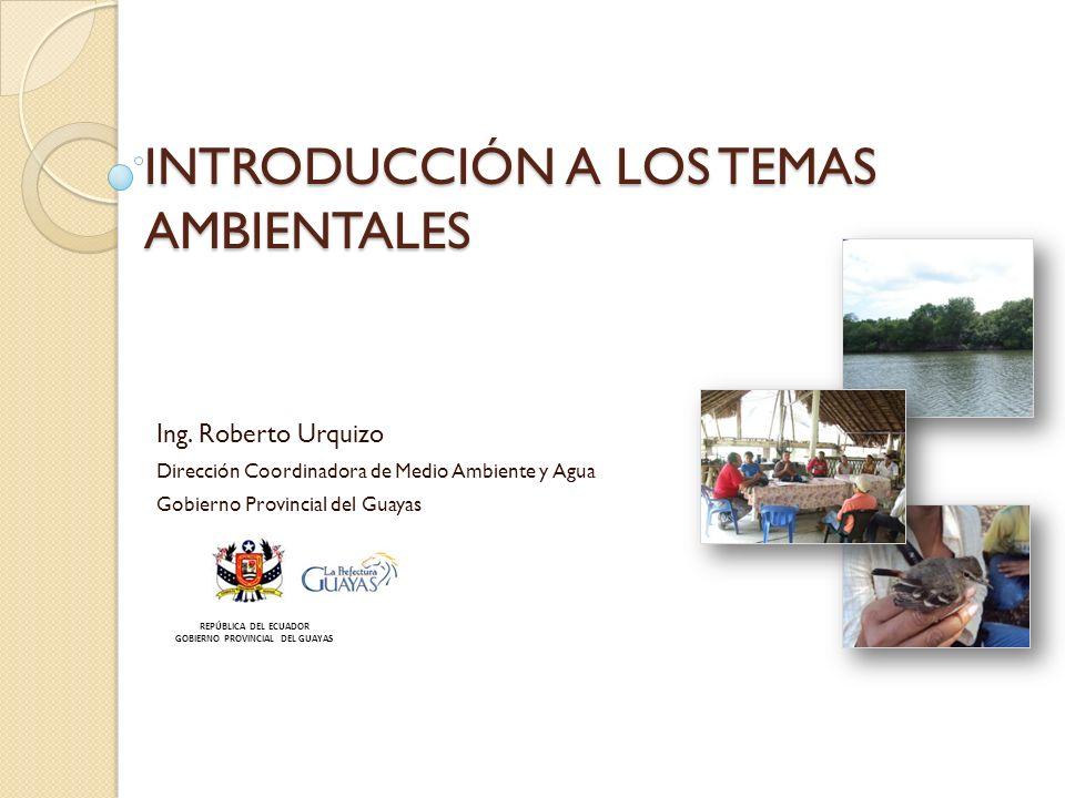 INTRODUCCIÓN A LOS TEMAS AMBIENTALES Ing.