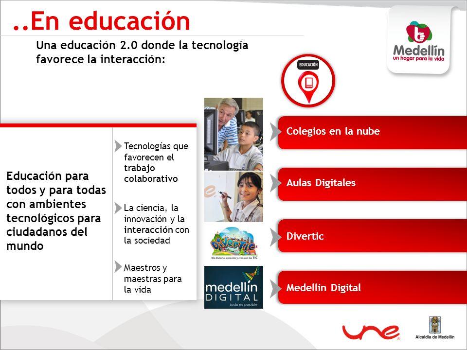 Una educación 2.0 donde la tecnología favorece la interacción:..En educación Tecnologías que favorecen el trabajo colaborativo La ciencia, la innovaci