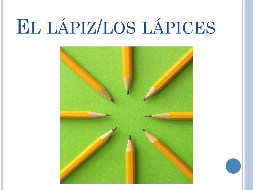 E L LÁPIZ / LOS LÁPICES
