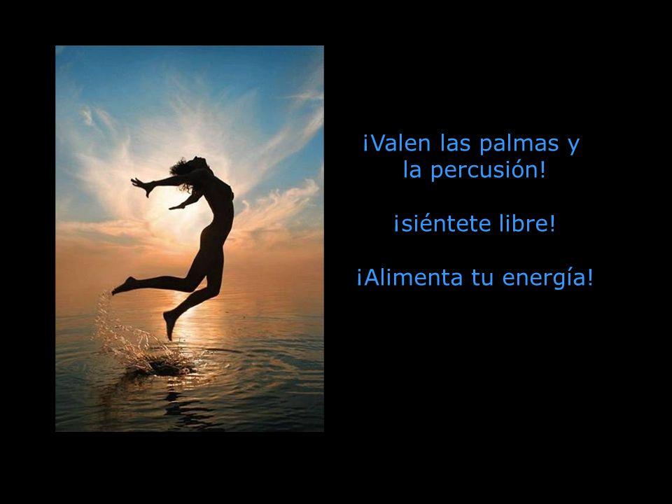 ¡Celebra la vida! ¡Celebra la vida! que nada se guarda, que todo te brinda. ¡Celebra la vida! ¡Celebra la vida!, segundo a segundo…