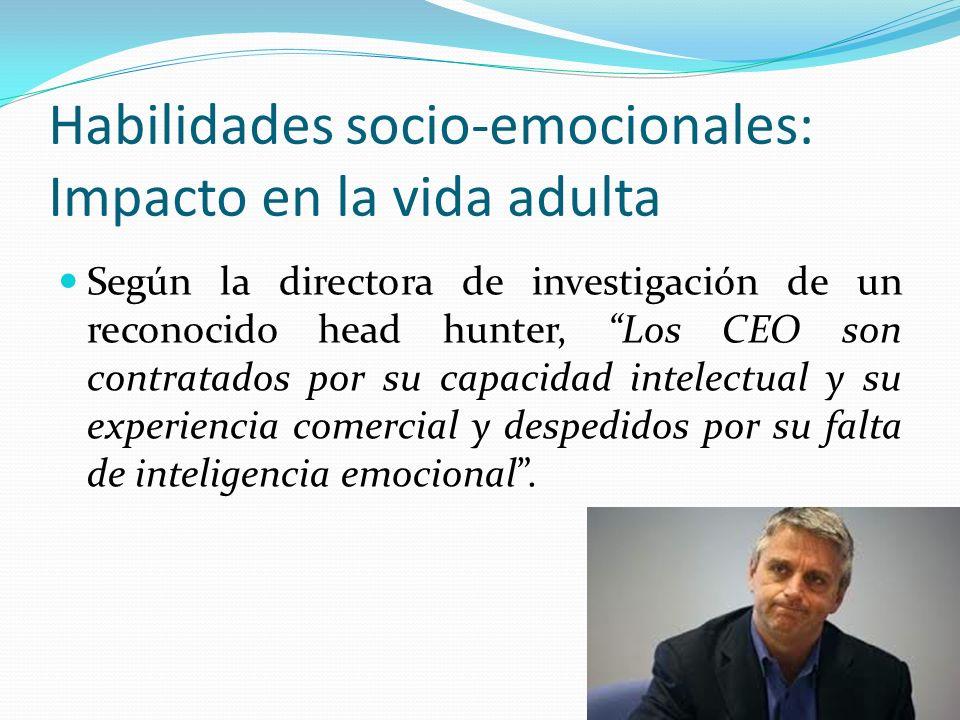 Habilidades socio-emocionales: Impacto en la vida adulta Según la directora de investigación de un reconocido head hunter, Los CEO son contratados por