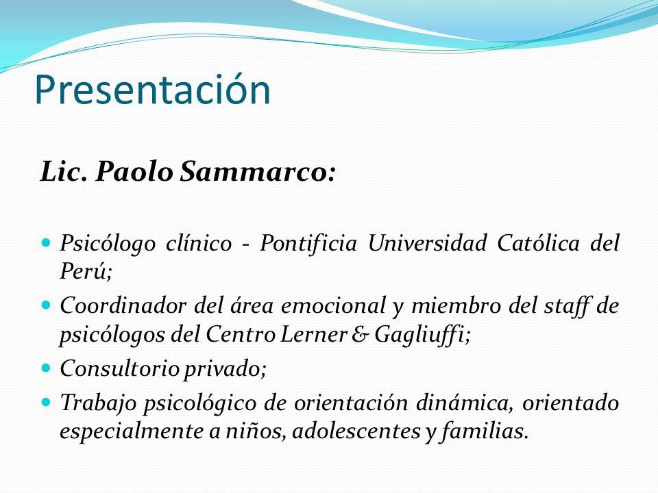 Presentación Lic. Paolo Sammarco: Psicólogo clínico - Pontificia Universidad Católica del Perú; Coordinador del área emocional y miembro del staff de