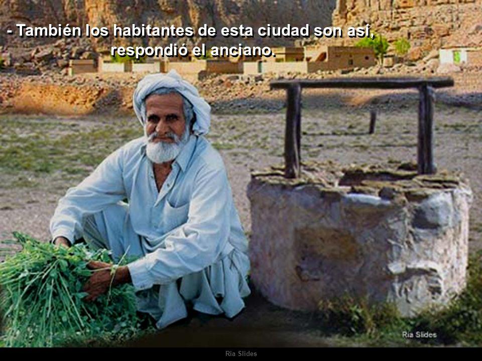 Ria Slides - También los habitantes de esta ciudad son así, respondió el anciano.