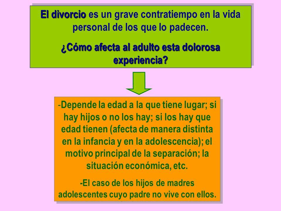 El divorcio El divorcio es un grave contratiempo en la vida personal de los que lo padecen.