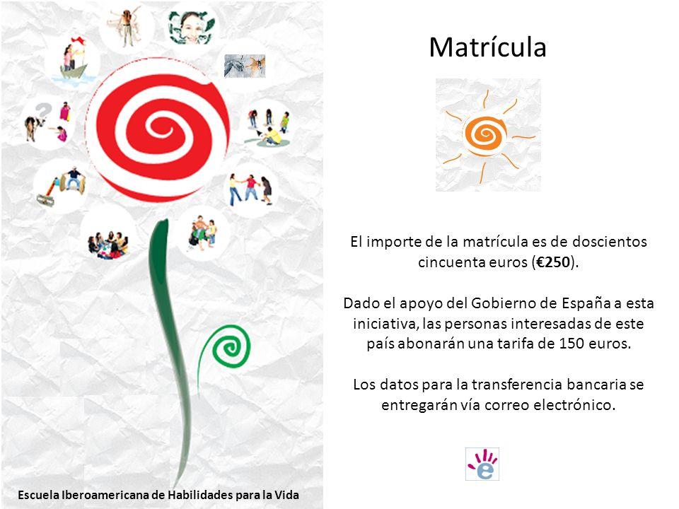 Matrícula El importe de la matrícula es de doscientos cincuenta euros (250).