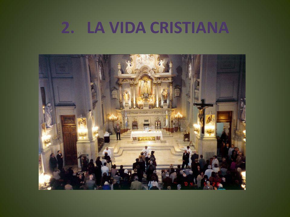 2. LA VIDA CRISTIANA