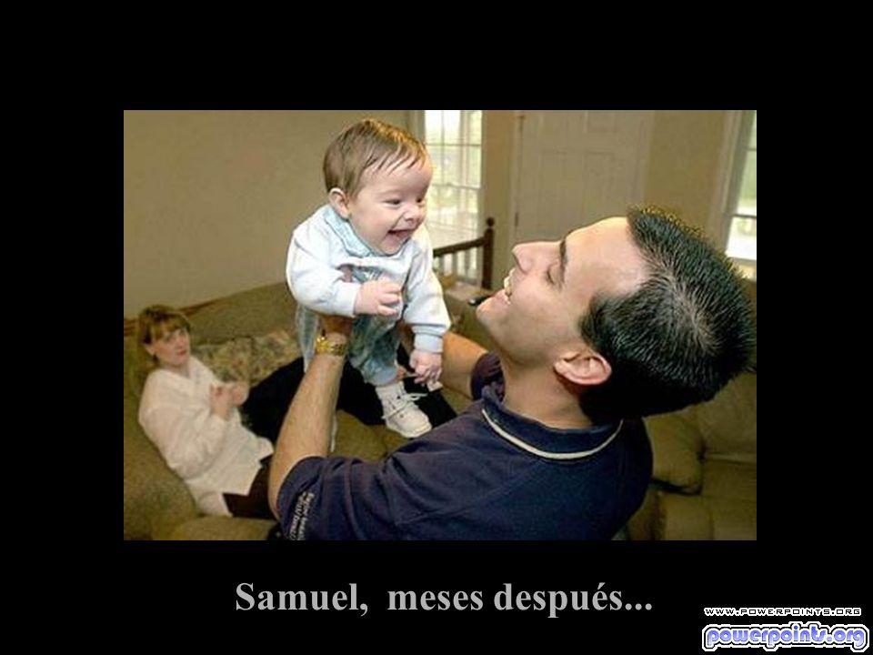 Samuel, meses después...