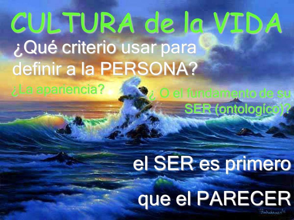 CULTURA de la VIDA ¿Qué criterio usar para definir a la PERSONA.