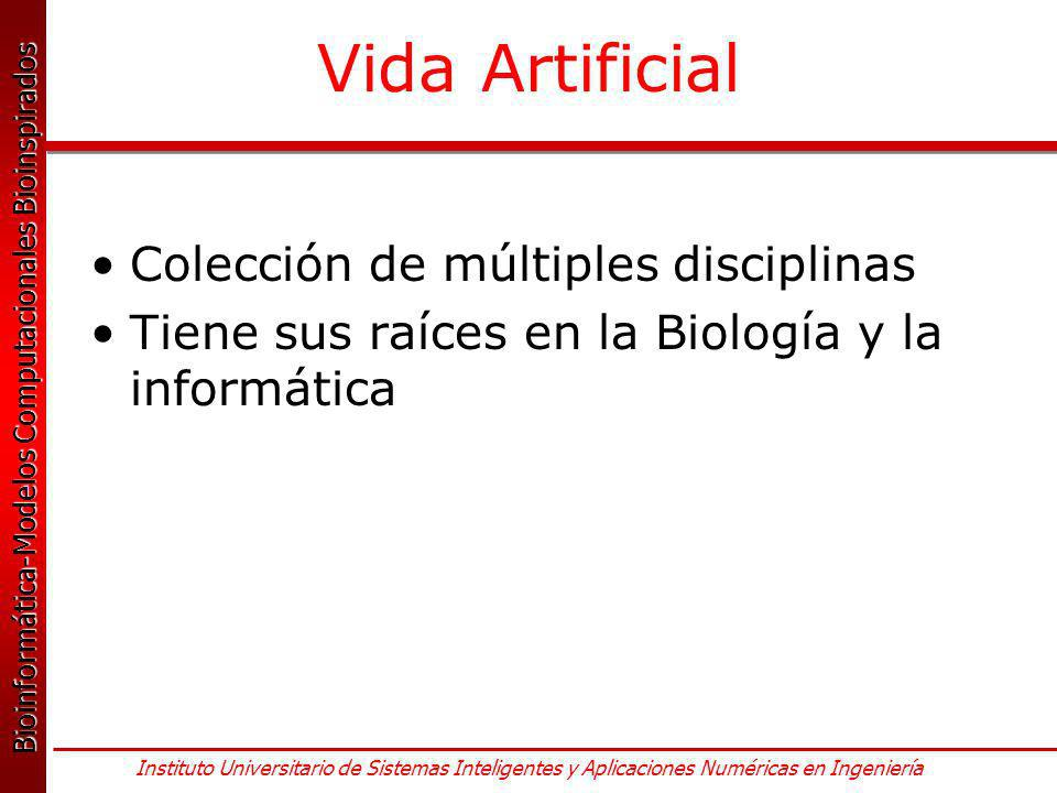 Bioinformática-Modelos Computacionales Bioinspirados Bioinformática-Modelos Computacionales Bioinspirados Instituto Universitario de Sistemas Intelige