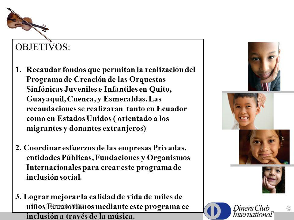 OBJETIVOS: 1.Recaudar fondos que permitan la realización del Programa de Creación de las Orquestas Sinfónicas Juveniles e Infantiles en Quito, Guayaqu