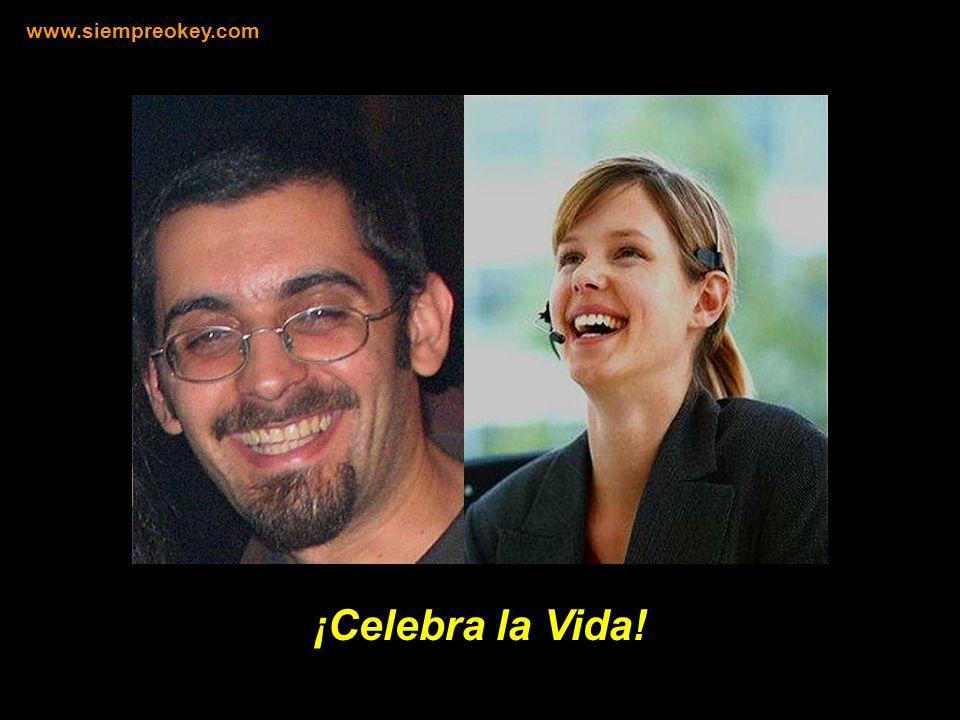 ¡Celebra la Vida! www.siempreokey.com