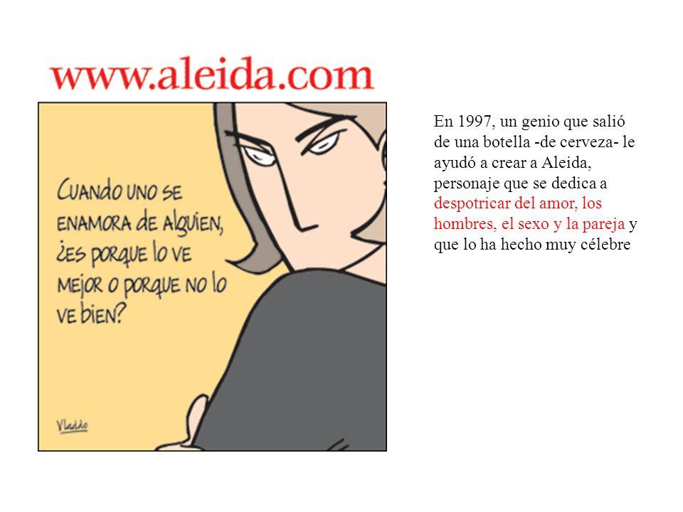 Vladdo y Aleida, Vladdo nació en Armenia (Colombia). Su nombre es Vladimir Flórez. En la actualidad es uno de los más reconocidos caricaturistas de Co