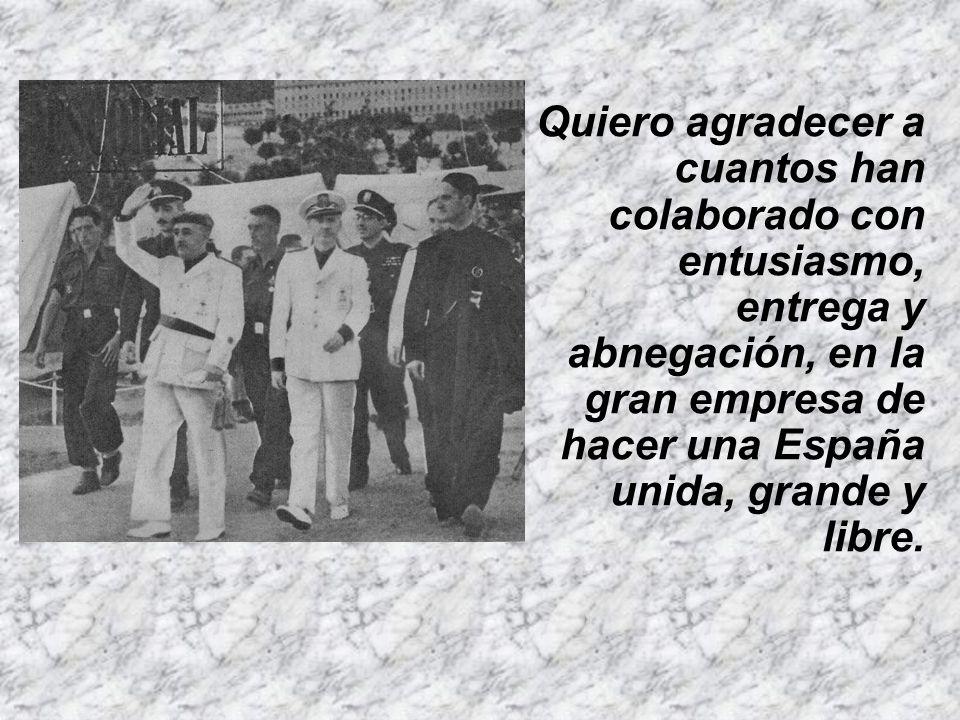 Creo y deseo no haber tenido otros que aquellos que lo fueron de España, a la que amo hasta el último momento y a la que prometí servir hasta el últim