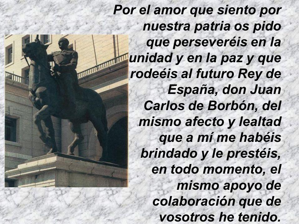 Quiero agradecer a cuantos han colaborado con entusiasmo, entrega y abnegación, en la gran empresa de hacer una España unida, grande y libre.