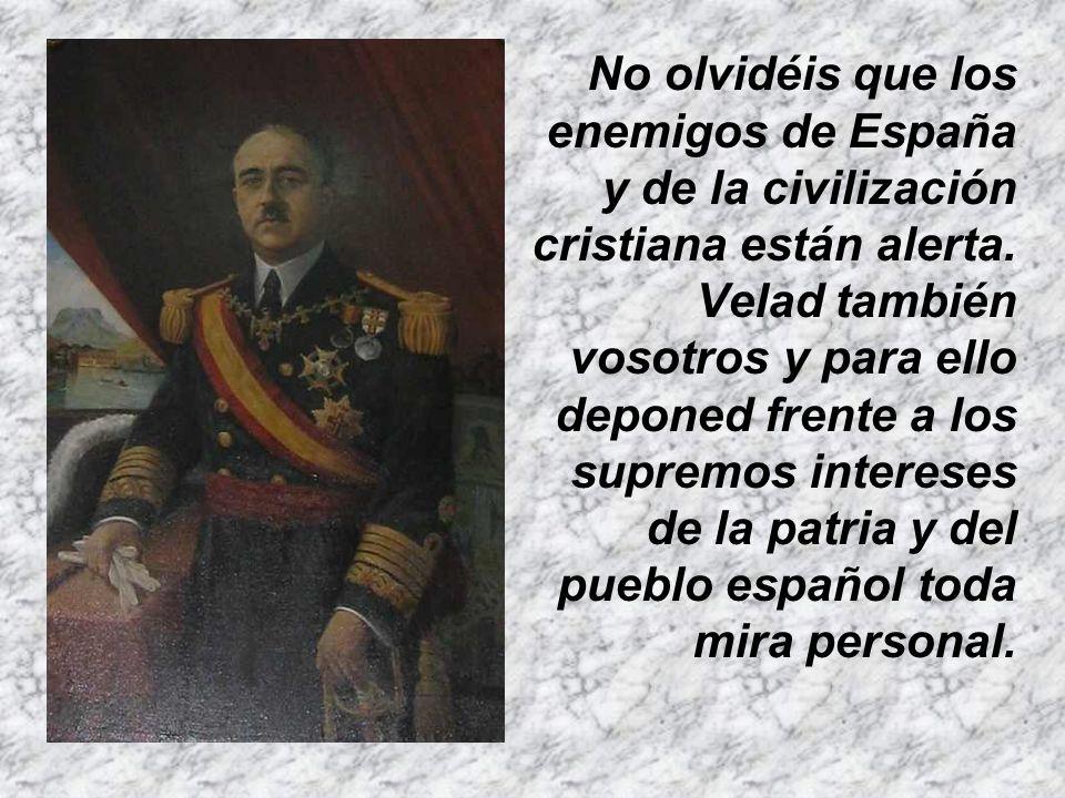 Por el amor que siento por nuestra patria os pido que perseveréis en la unidad y en la paz y que rodeéis al futuro Rey de España, don Juan Carlos de B
