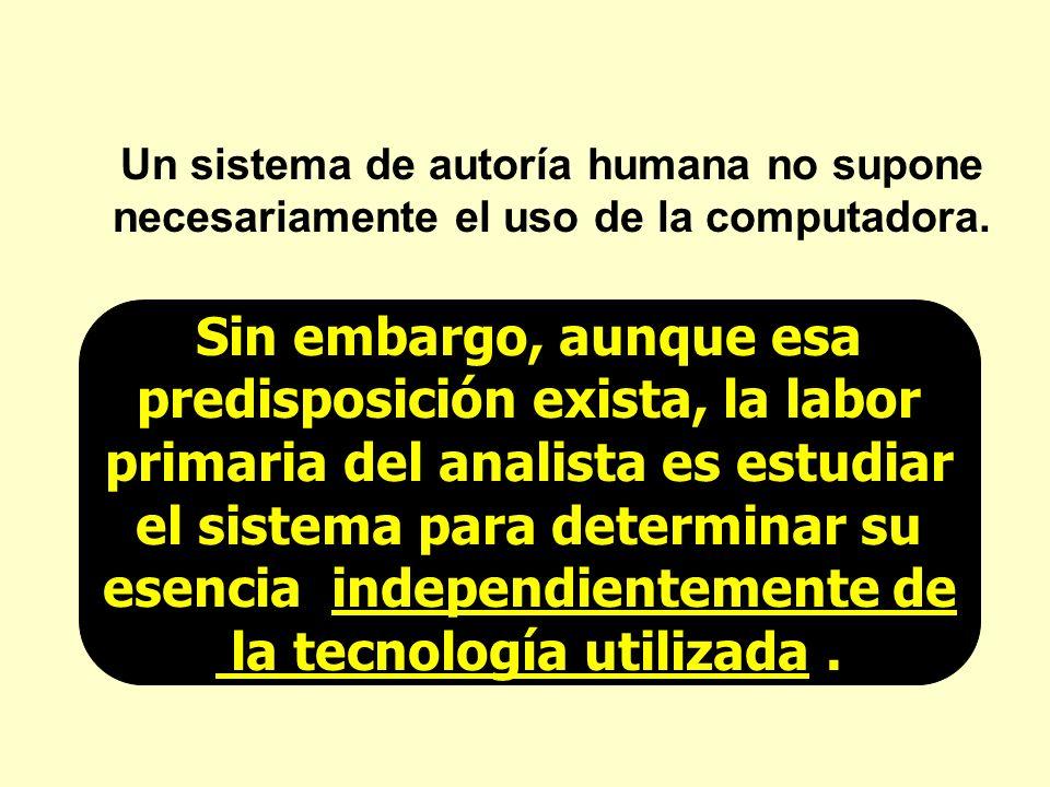Un sistema de autoría humana no supone necesariamente el uso de la computadora. Sin embargo, aunque esa predisposición exista, la labor primaria del a
