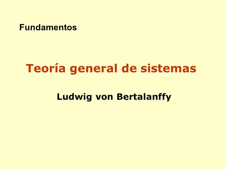 Fundamentos Teoría general de sistemas Ludwig von Bertalanffy