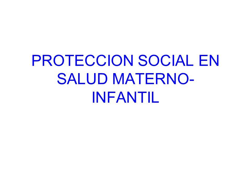 PROTECCION SOCIAL EN SALUD MATERNO- INFANTIL