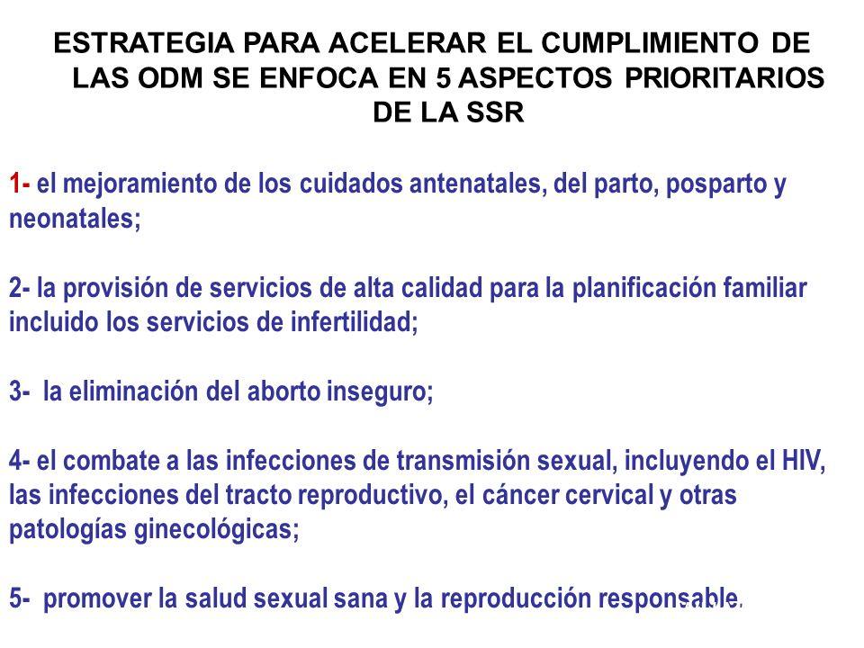 1- el mejoramiento de los cuidados antenatales, del parto, posparto y neonatales; 2- la provisión de servicios de alta calidad para la planificación f