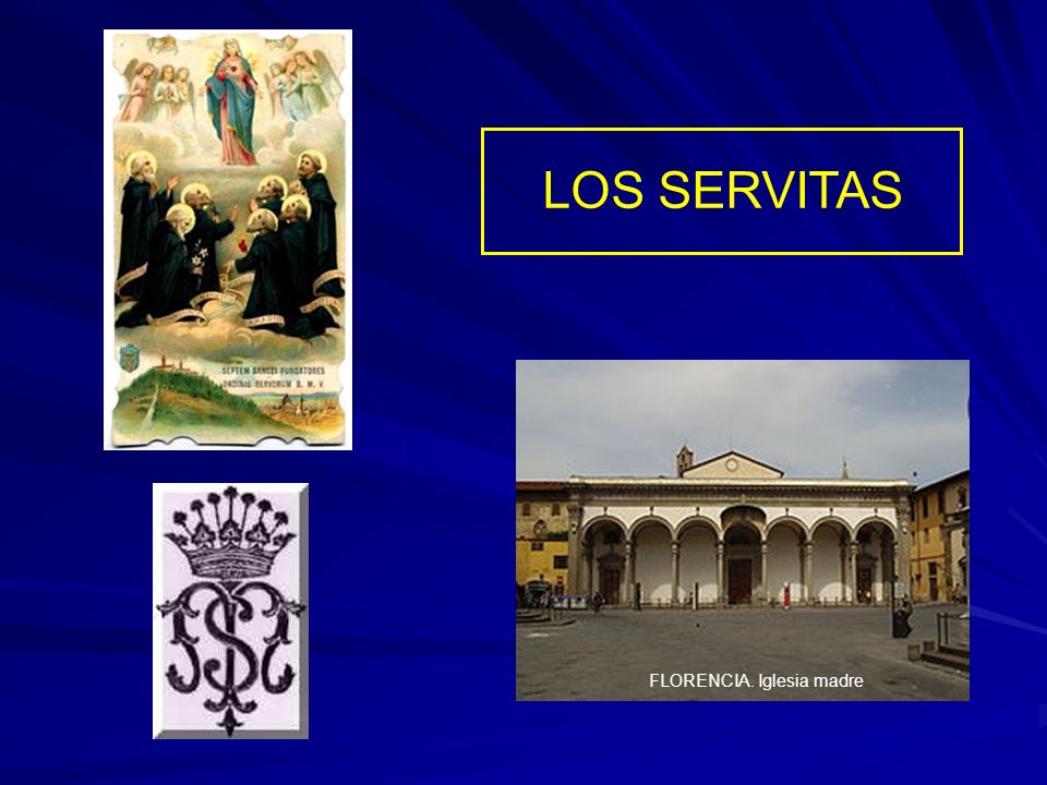 FLORENCIA. Iglesia madre LOS SERVITAS
