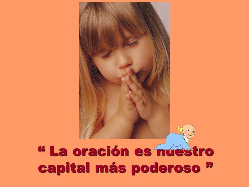 La oración es nuestro capital más poderoso La oración es nuestro capital más poderoso