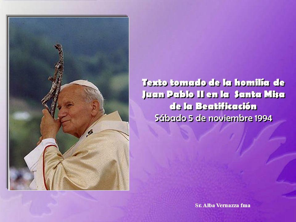 Y ahora la Beata intercede por nosotros, intercede por la Iglesia. ¡Grande es el poder de la intercesión de los Santos! Magdalena ha cumplido la volun