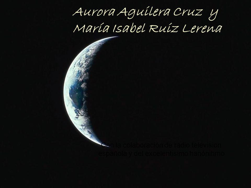 Aurora Aguilera Cruz y María Isabel Ruiz Lerena Con la colaboración de radio television española y del excelentisimo hanónihmo