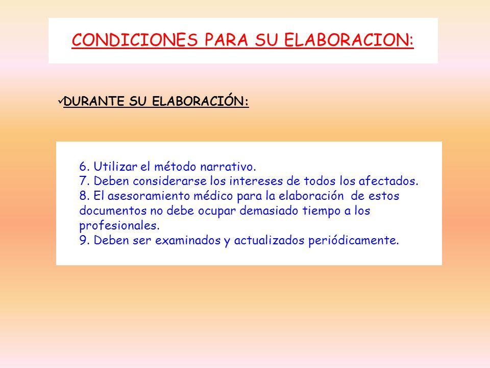 CONDICIONES PARA SU ELABORACION: DURANTE SU ELABORACIÓN: 6. Utilizar el método narrativo. 7. Deben considerarse los intereses de todos los afectados.